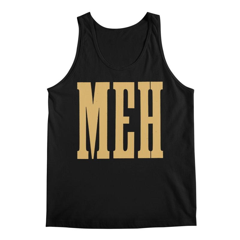 MEH Men's Tank by Anthony Petrie Print + Product Design