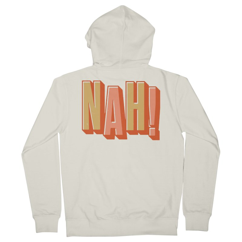 NAH! Women's Zip-Up Hoody by Anthony Petrie Print + Product Design