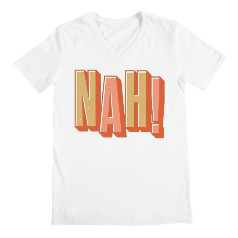 NAH! Men's V-Neck by Anthony Petrie Print + Product Design