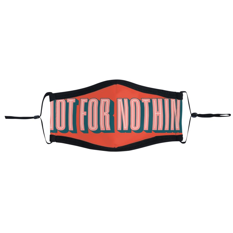 NOT FOR NOTHIN' Accessories Face Mask by Anthony Petrie Print + Product Design
