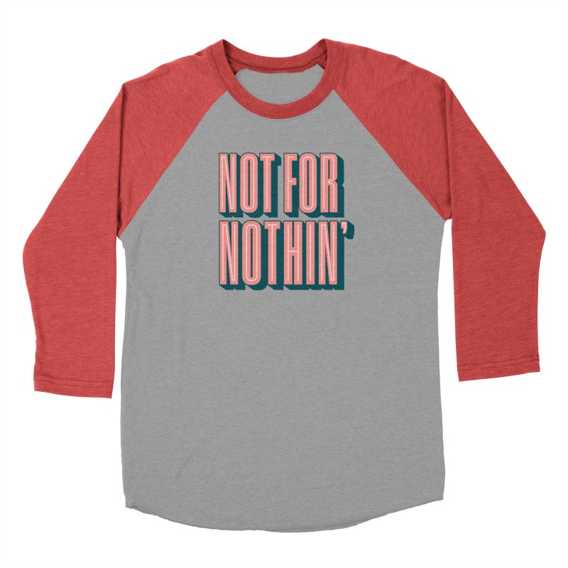 NOT FOR NOTHIN' Men's Longsleeve T-Shirt by Anthony Petrie Print + Product Design