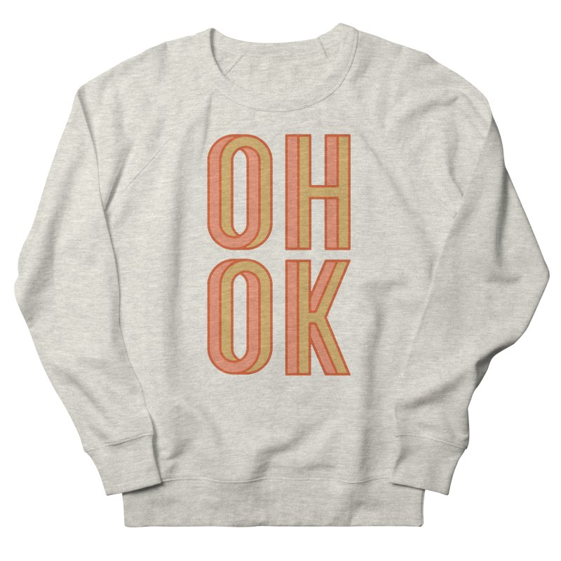 OH OK Men's Sweatshirt by Anthony Petrie Print + Product Design