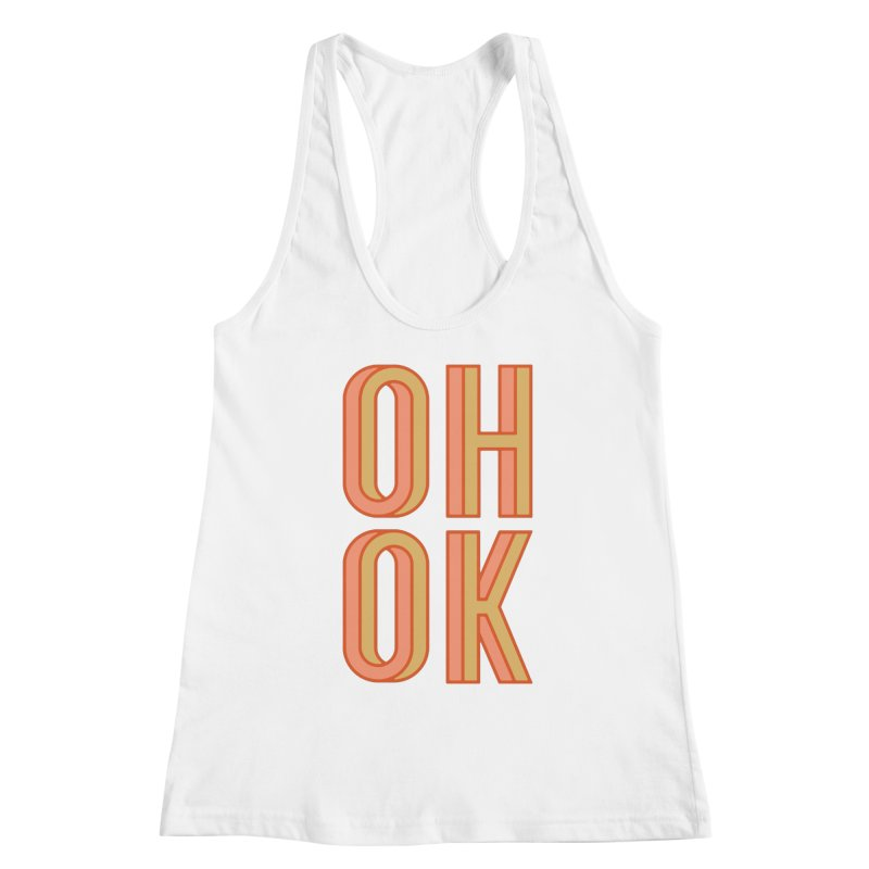 OH OK Women's Tank by Anthony Petrie Print + Product Design