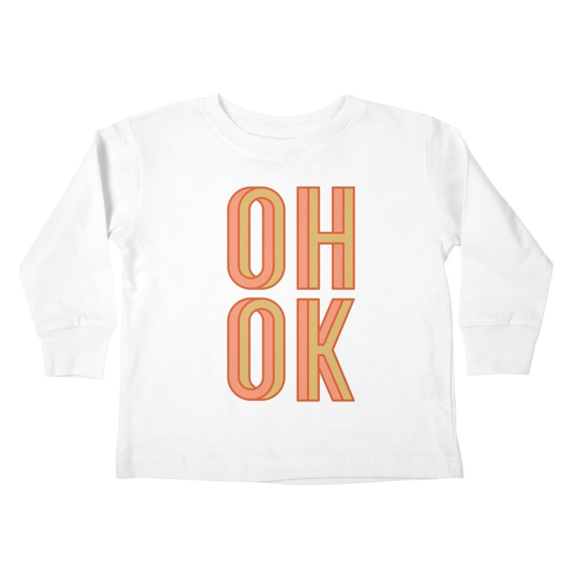 OH OK Kids Toddler Longsleeve T-Shirt by Anthony Petrie Print + Product Design