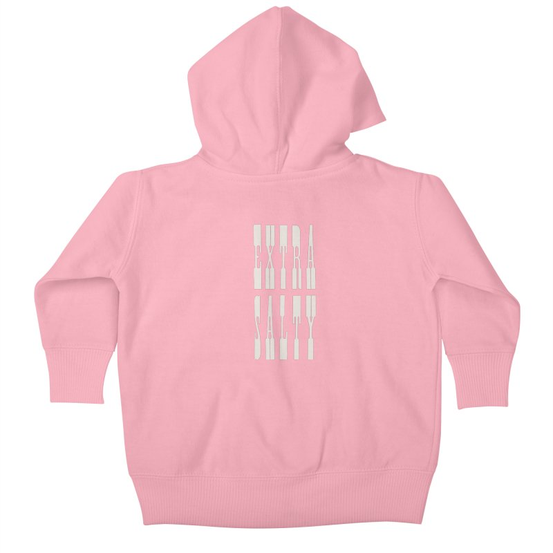 EXTRA SALTY Kids Baby Zip-Up Hoody by Anthony Petrie Print + Product Design