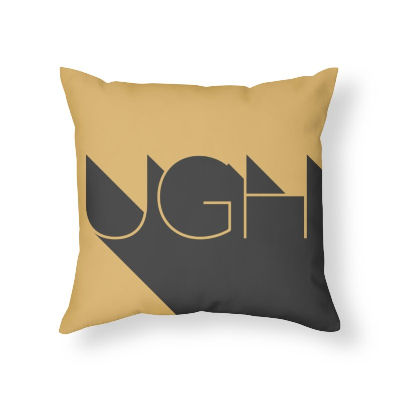 UGH Home Throw Pillow by Anthony Petrie Print + Product Design
