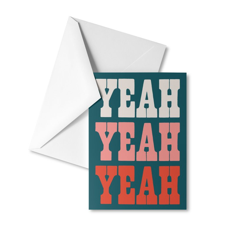 YEAH YEAH YEAH Accessories Greeting Card by Anthony Petrie Print + Product Design