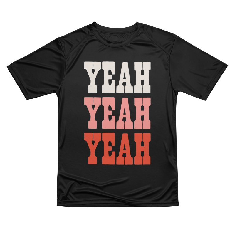 YEAH YEAH YEAH Women's T-Shirt by Anthony Petrie Print + Product Design