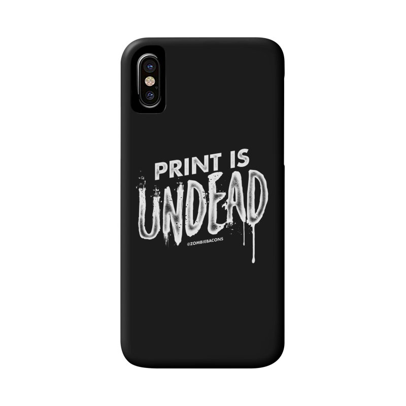 PRINT IS UNDEAD Accessories Phone Case by Anthony Petrie Print + Product Design