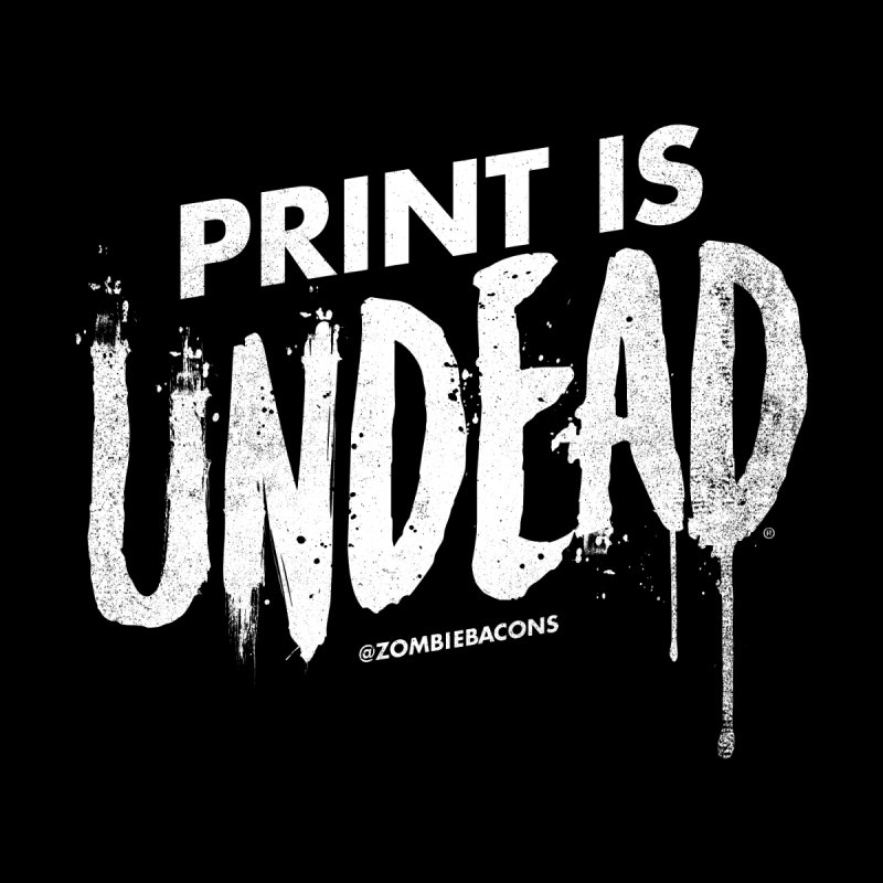 PRINT IS UNDEAD Men's T-Shirt by Anthony Petrie Print + Product Design