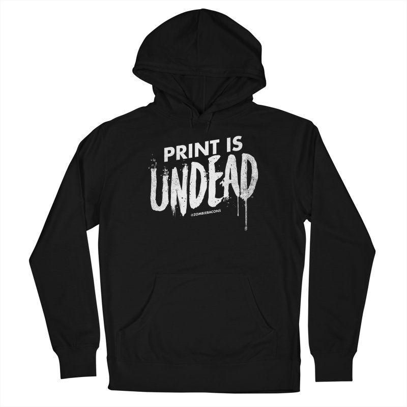 PRINT IS UNDEAD Men's Pullover Hoody by Anthony Petrie Print + Product Design
