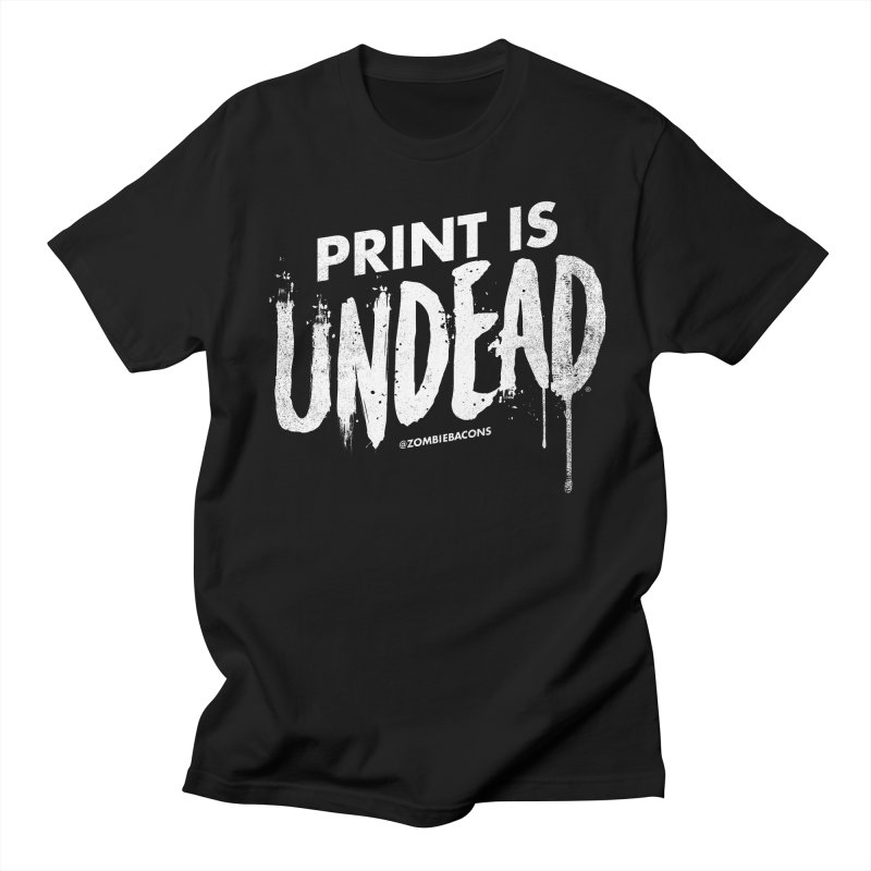 PRINT IS UNDEAD Men's Regular T-Shirt by Anthony Petrie Print + Product Design