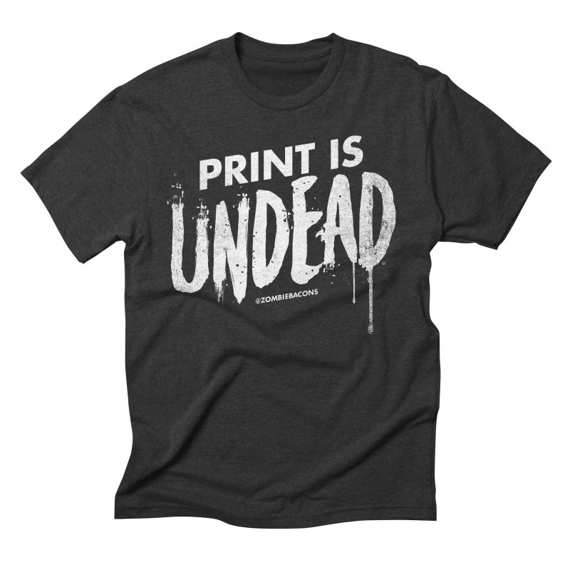 PRINT IS UNDEAD Men's Triblend T-Shirt by Anthony Petrie Print + Product Design