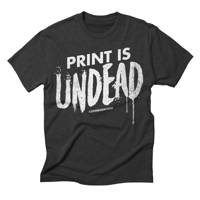 PRINT IS UNDEAD Men's Triblend T-shirt by Anthony Petrie