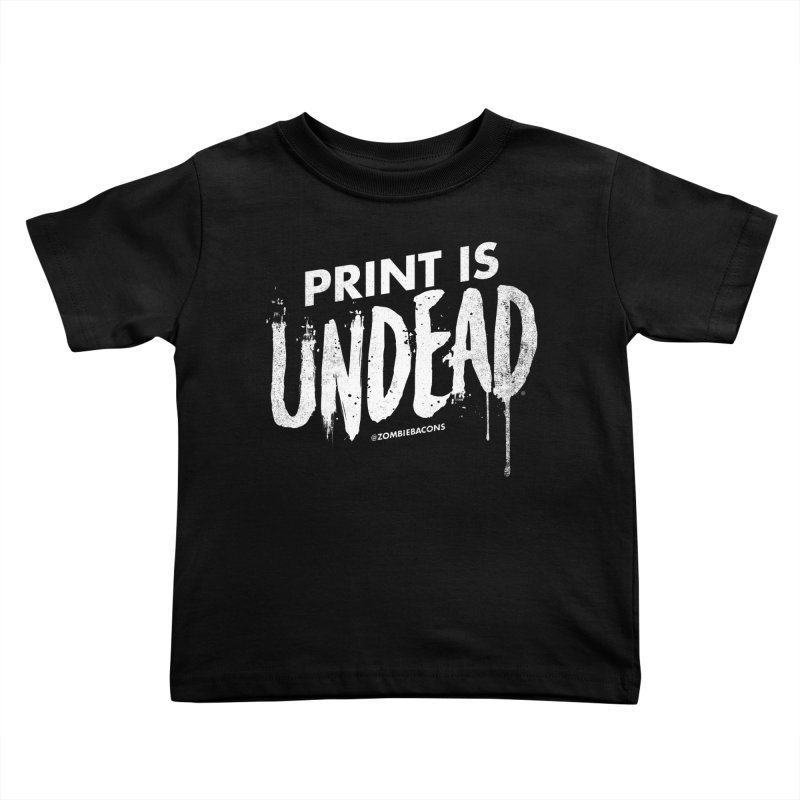 PRINT IS UNDEAD Kids Toddler T-Shirt by Anthony Petrie