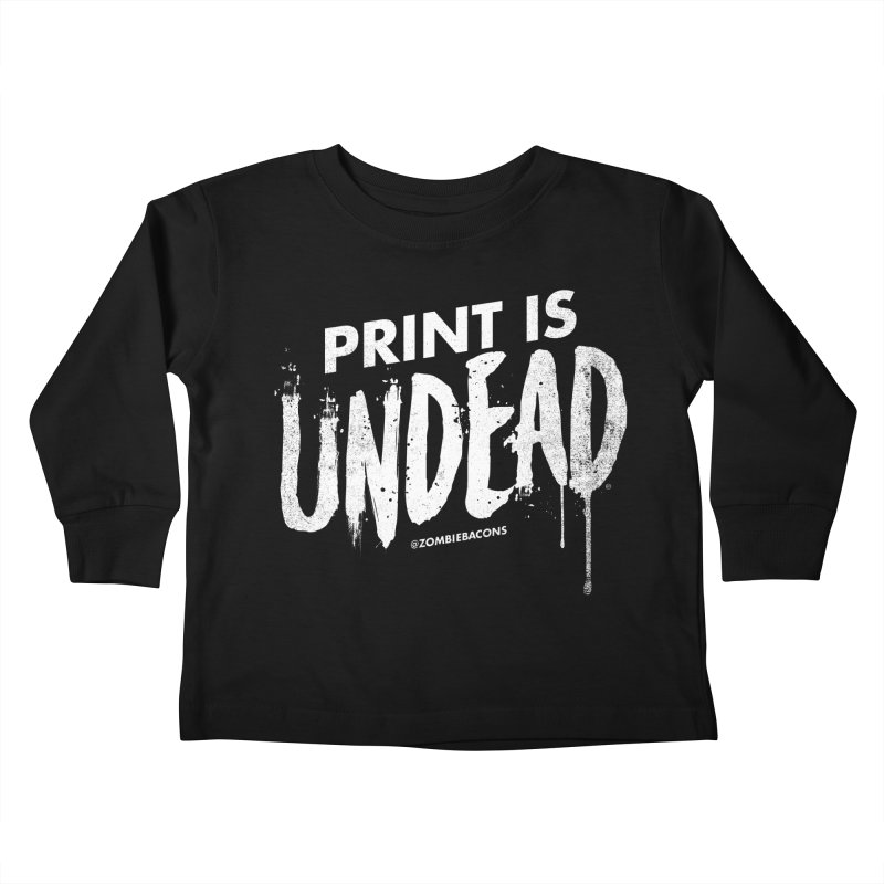 PRINT IS UNDEAD Kids Toddler Longsleeve T-Shirt by Anthony Petrie Print + Product Design