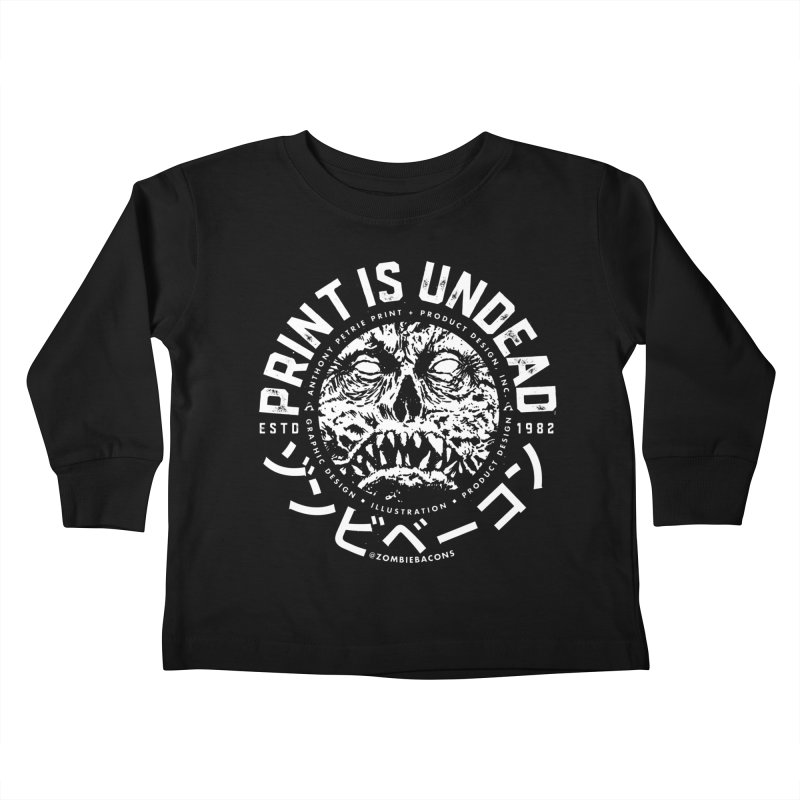 PRINT IS UNDEAD, INC. Kids Toddler Longsleeve T-Shirt by Anthony Petrie Print + Product Design