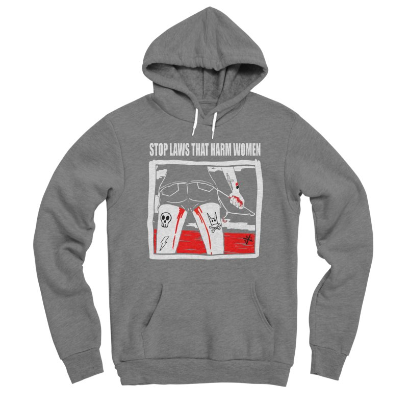 Stop laws that harm women Men's Pullover Hoody by ZOMBIETEETH