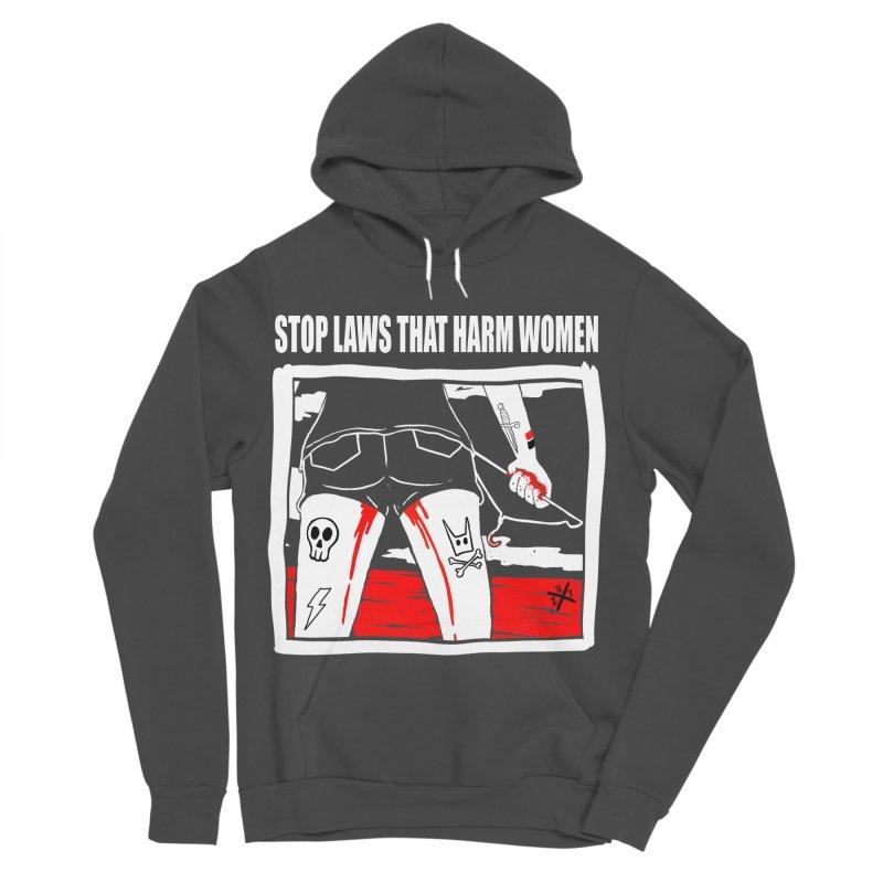 Stop laws that harm women Women's Sponge Fleece Pullover Hoody by ZOMBIETEETH