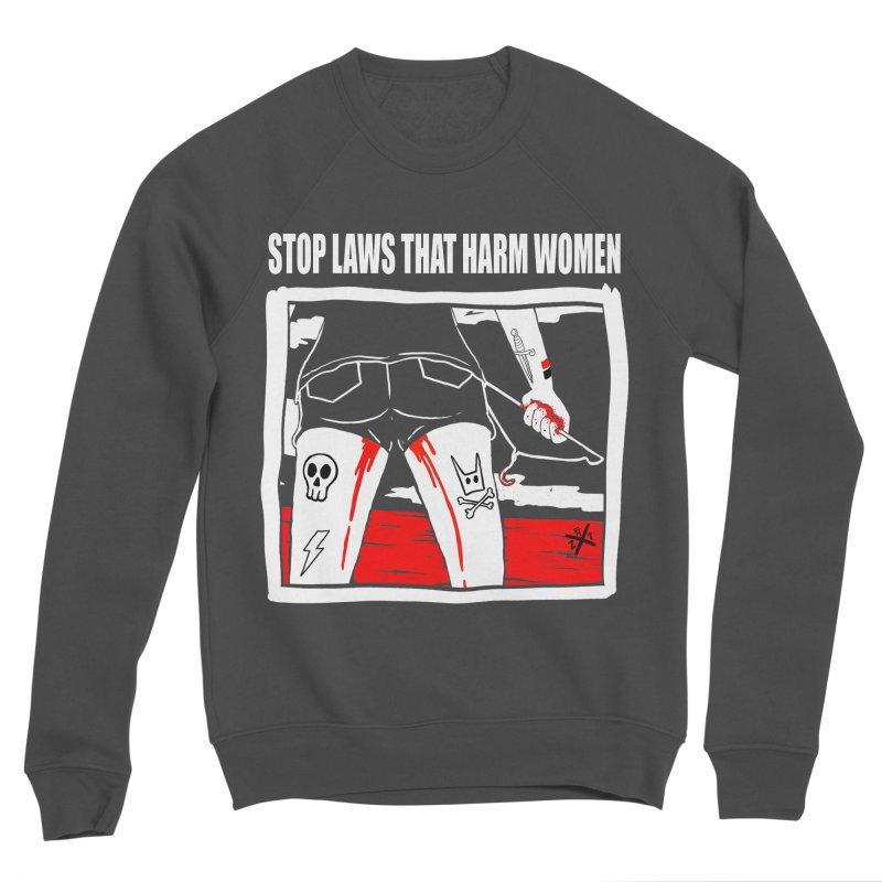 Stop laws that harm women Men's Sponge Fleece Sweatshirt by ZOMBIETEETH