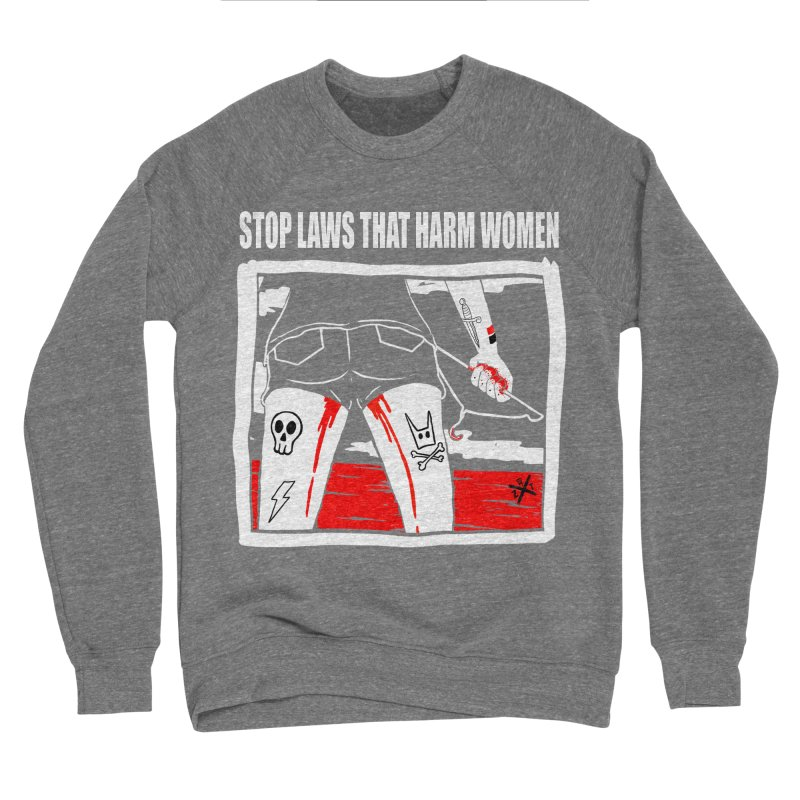Stop laws that harm women Men's Sweatshirt by ZOMBIETEETH