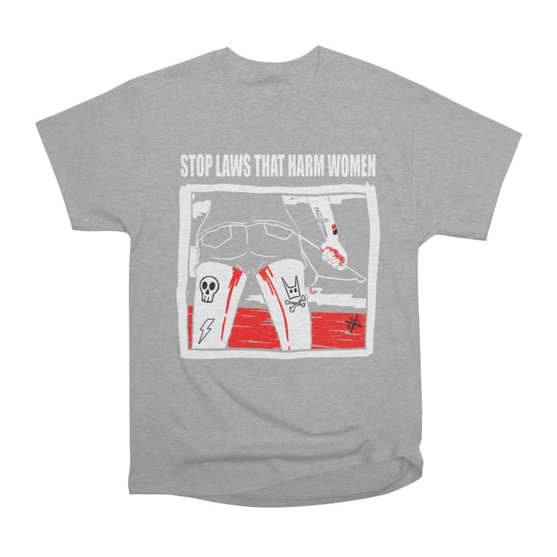 Stop laws that harm women Men's Heavyweight T-Shirt by ZOMBIETEETH