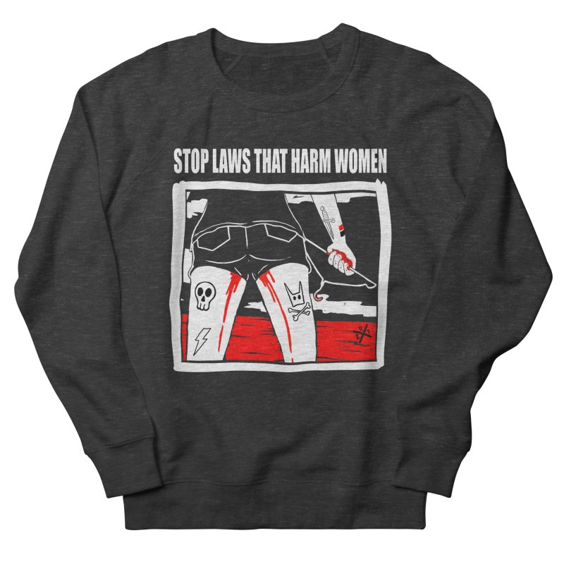 Stop laws that harm women Men's French Terry Sweatshirt by ZOMBIETEETH