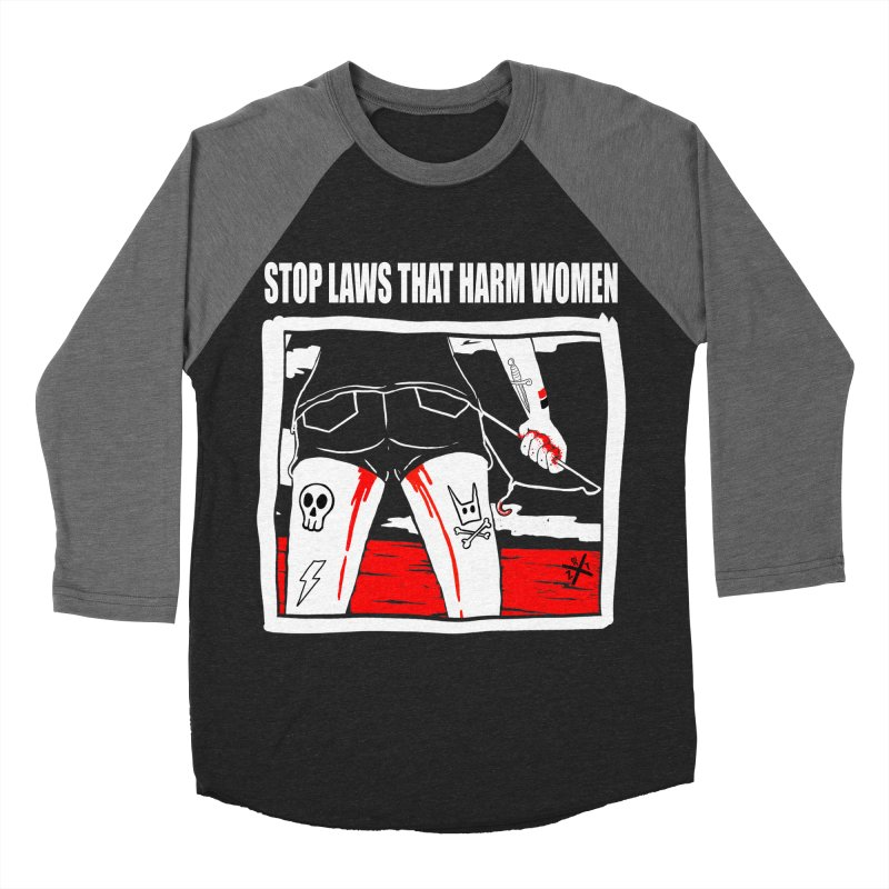 Stop laws that harm women Men's Baseball Triblend Longsleeve T-Shirt by ZOMBIETEETH