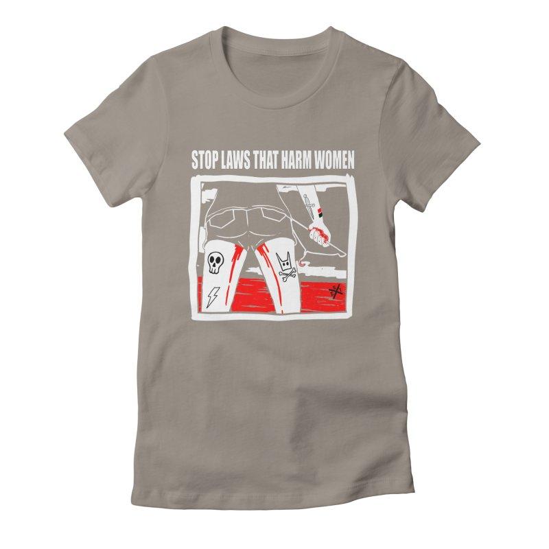 Stop laws that harm women Women's T-Shirt by ZOMBIETEETH