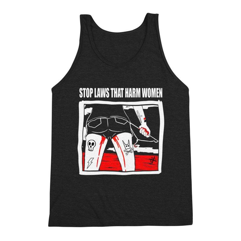 Stop laws that harm women Men's Triblend Tank by ZOMBIETEETH