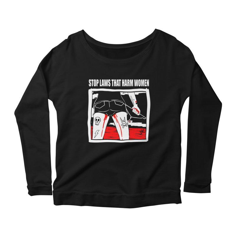 Stop laws that harm women Women's Scoop Neck Longsleeve T-Shirt by ZOMBIETEETH