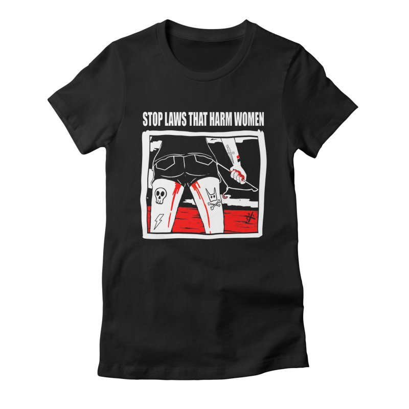 Stop laws that harm women Women's Fitted T-Shirt by ZOMBIETEETH