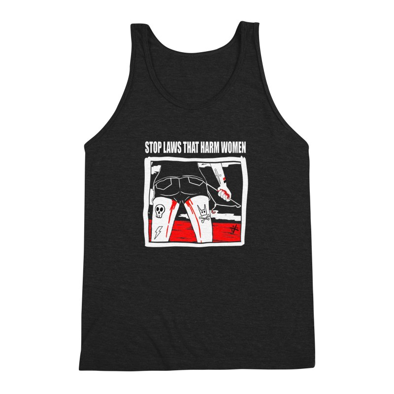 Stop laws that harm women Men's Triblend Tank by ZOMBIETEETH