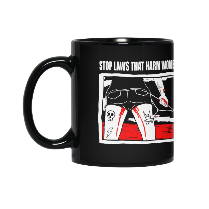 Stop laws that harm women Accessories Mug by ZOMBIETEETH
