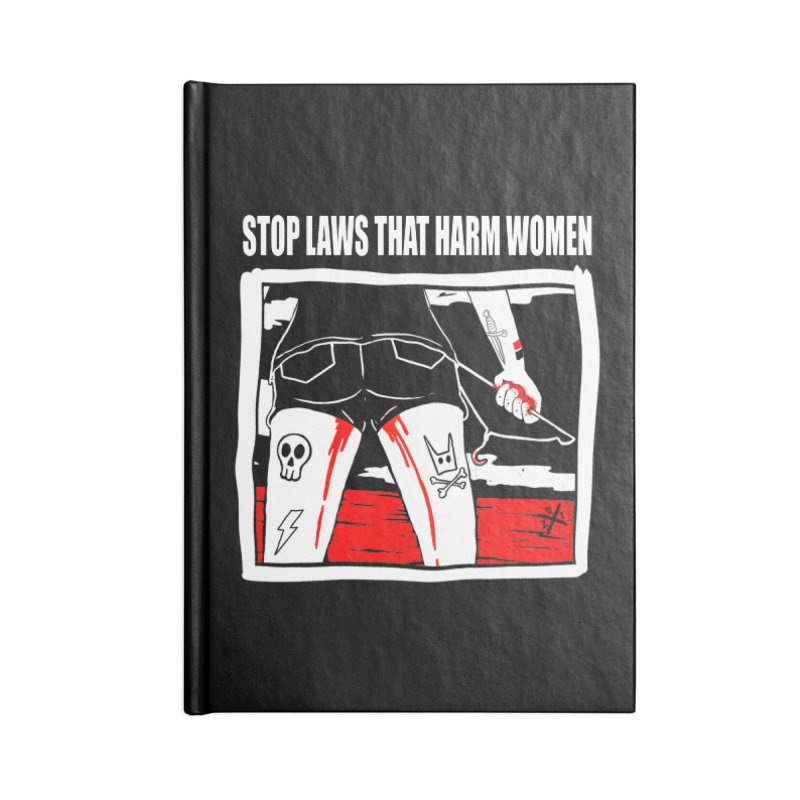 Stop laws that harm women Accessories Lined Journal Notebook by ZOMBIETEETH