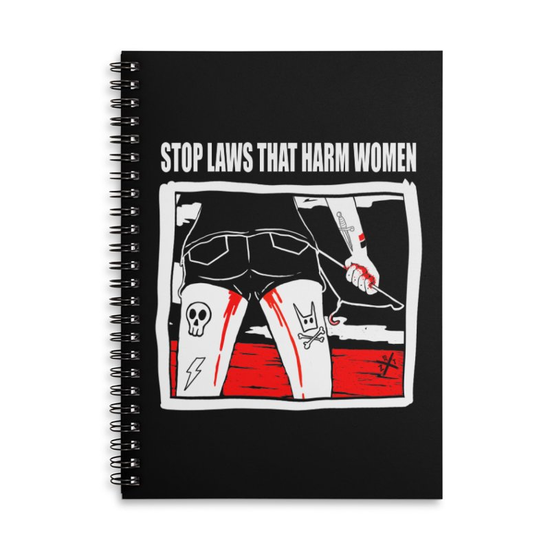 Stop laws that harm women Accessories Lined Spiral Notebook by ZOMBIETEETH