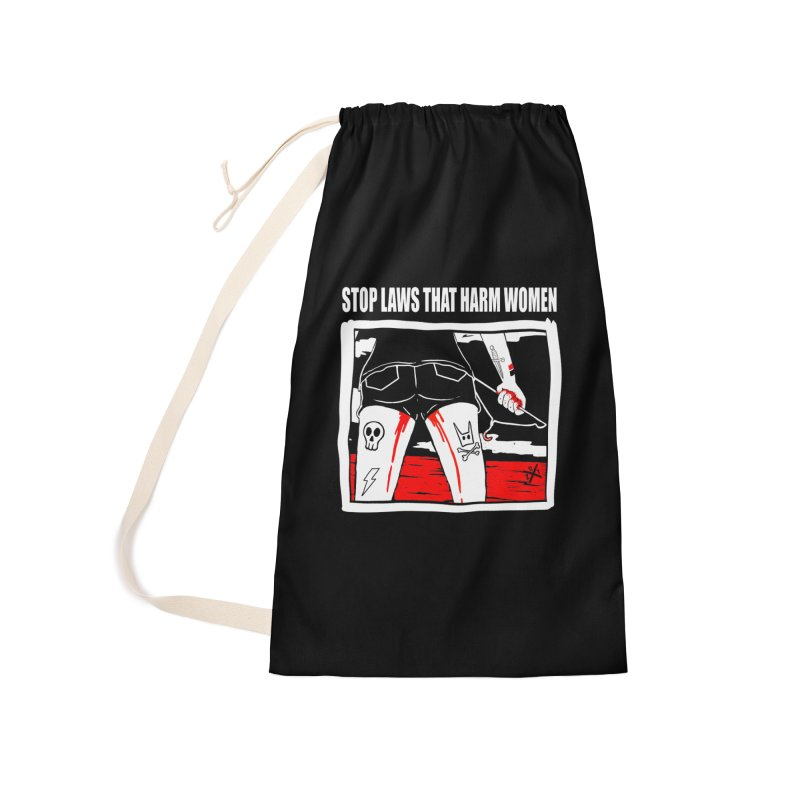 Stop laws that harm women Accessories Laundry Bag Bag by ZOMBIETEETH