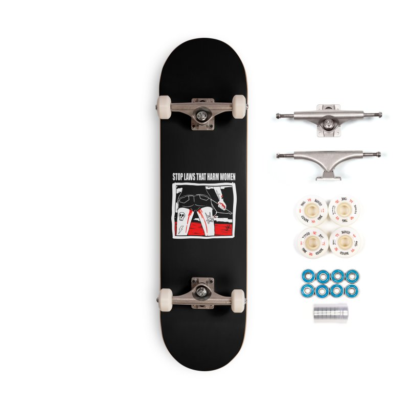 Stop laws that harm women Accessories Complete - Premium Skateboard by ZOMBIETEETH