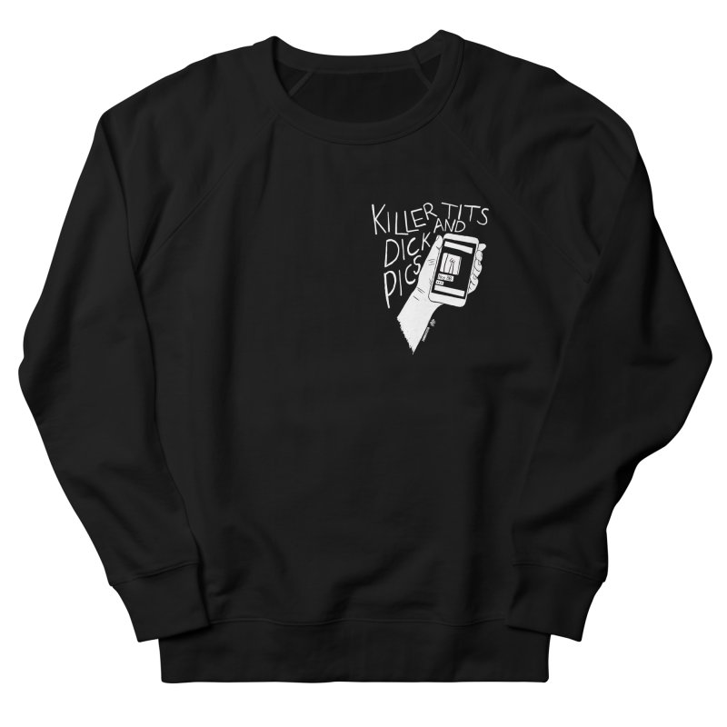 Killer tits and dick pics Women's French Terry Sweatshirt by ZOMBIETEETH