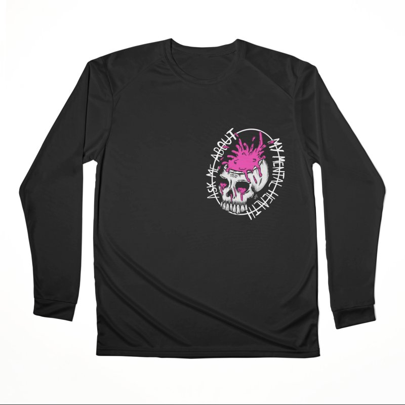 Ask me about my mental health Women's Performance Unisex Longsleeve T-Shirt by ZOMBIETEETH