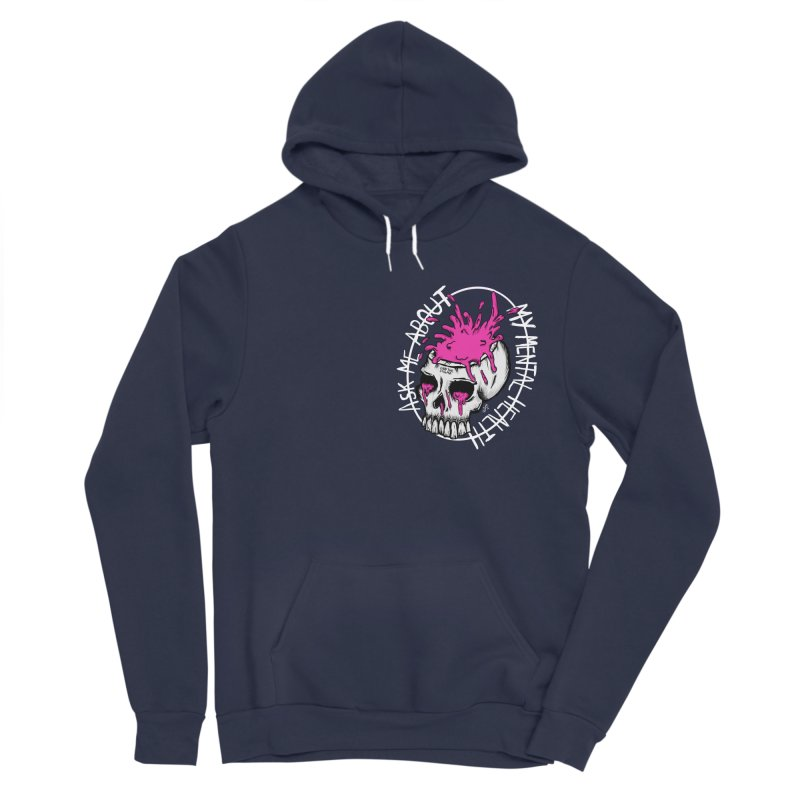 Ask me about my mental health Women's Sponge Fleece Pullover Hoody by ZOMBIETEETH