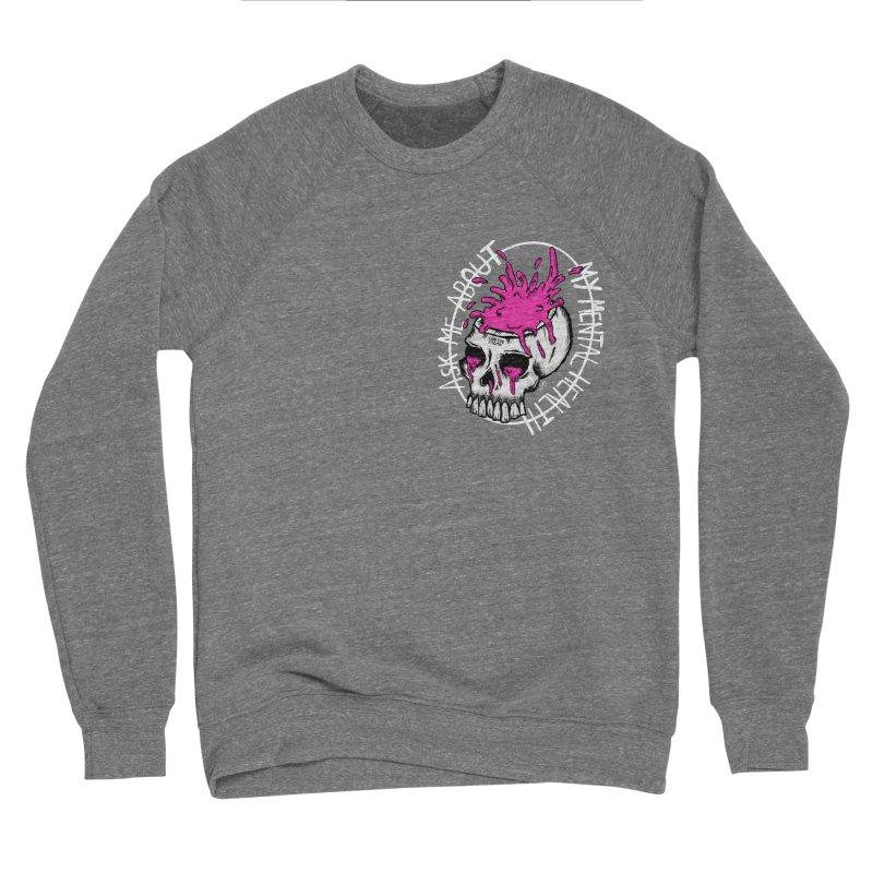 Ask me about my mental health Men's Sponge Fleece Sweatshirt by ZOMBIETEETH
