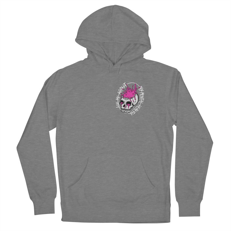 Ask me about my mental health Women's Pullover Hoody by ZOMBIETEETH