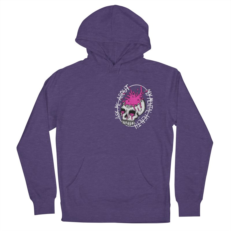 Ask me about my mental health Women's French Terry Pullover Hoody by ZOMBIETEETH