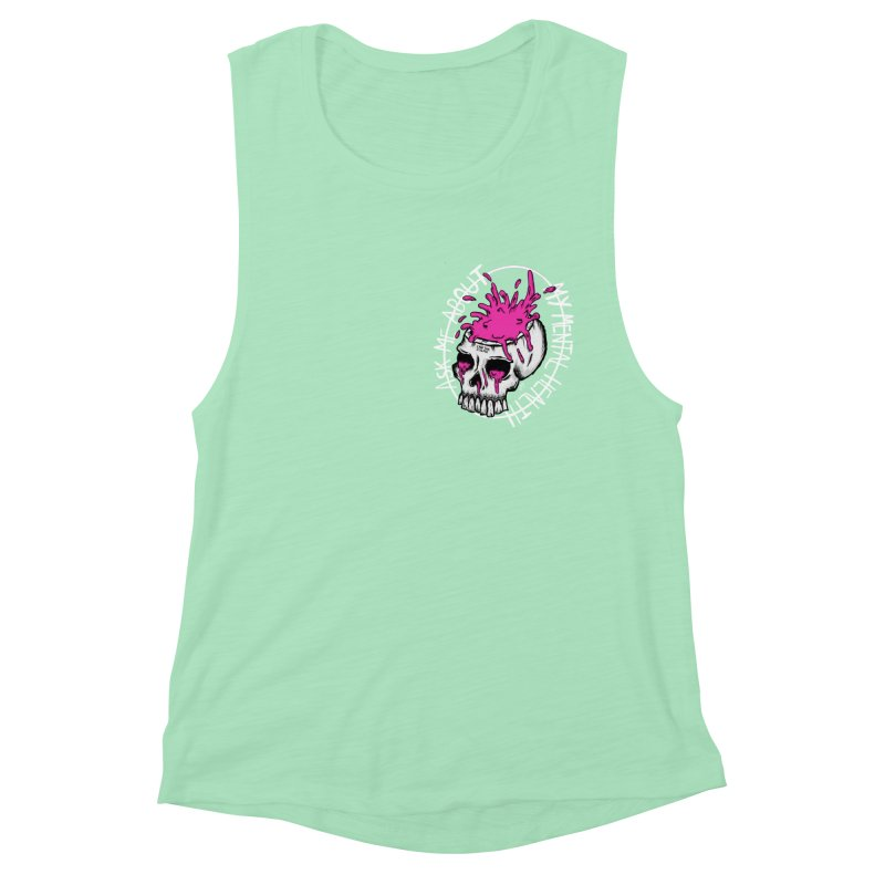 Ask me about my mental health Women's Muscle Tank by ZOMBIETEETH