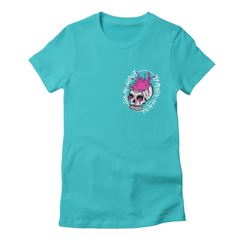 Ask me about my mental health Women's Fitted T-Shirt by ZOMBIETEETH