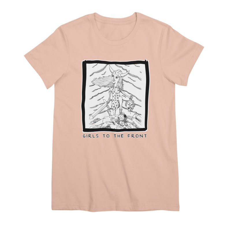 Girls to the front Women's Premium T-Shirt by ZOMBIETEETH