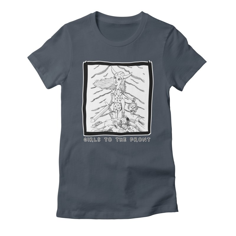Girls to the front Women's T-Shirt by ZOMBIETEETH