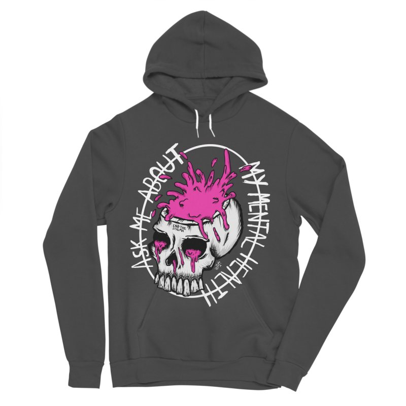 Ask me about my mental health (full size) Women's Sponge Fleece Pullover Hoody by ZOMBIETEETH