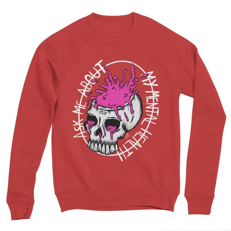 Ask me about my mental health (full size) Women's Sponge Fleece Sweatshirt by ZOMBIETEETH